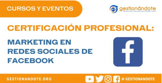 Certificación Profesional: Marketing en redes sociales de Facebook