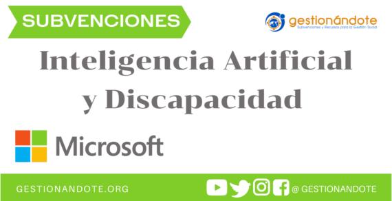 Subvenciones de Microsoft para proyectos AI y accesibilidad