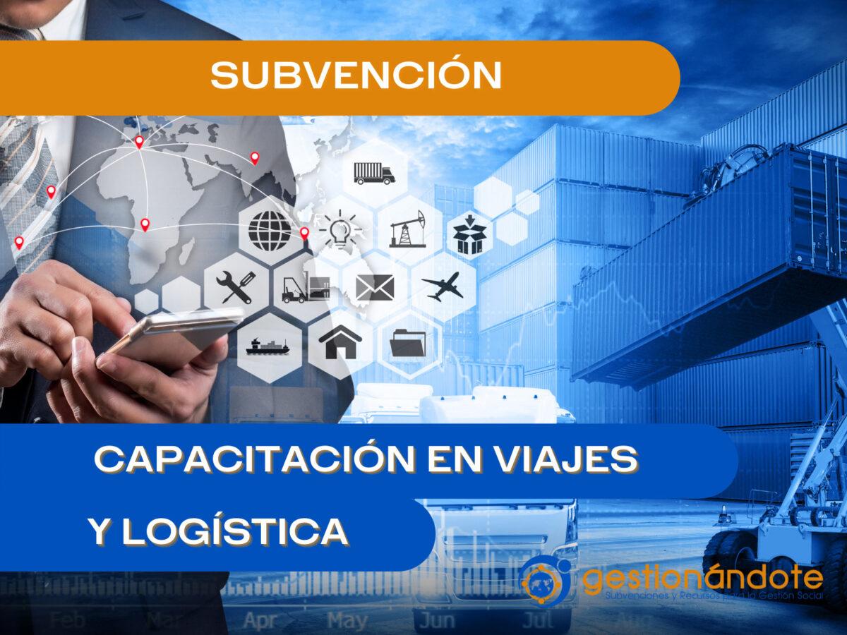 subvencion capacitación viajes y logística